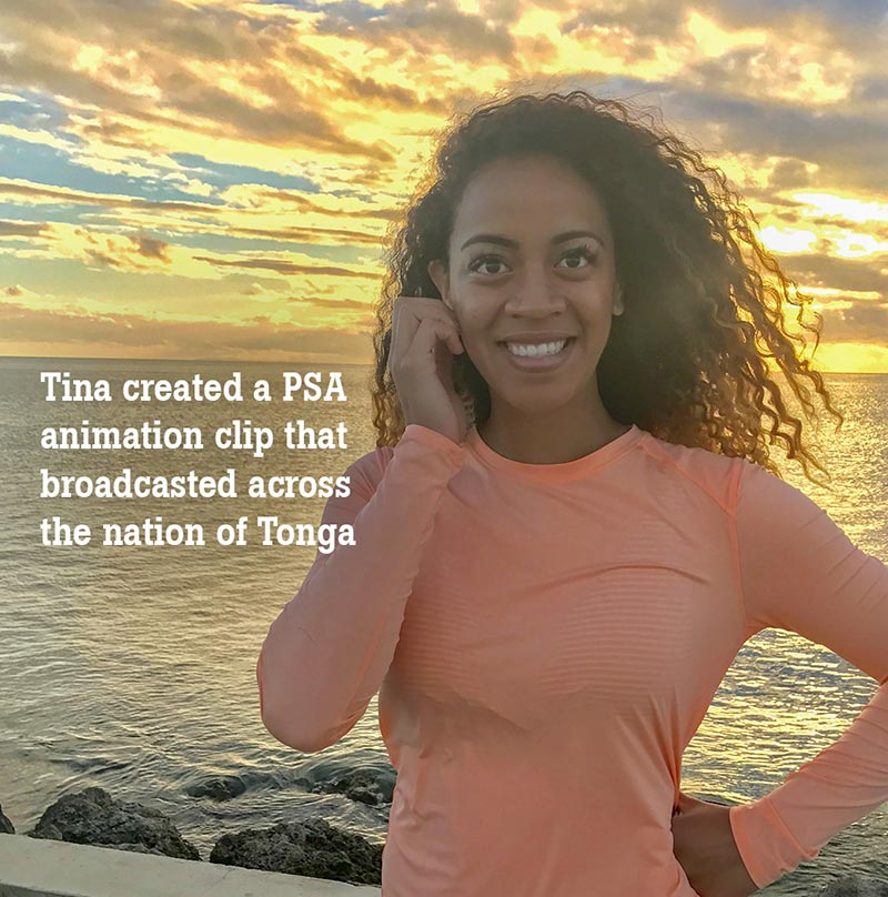 "Tina stands smiling next to text that reads, ""Tina created a PSA animation clip that broadcasted across the nation of Tonga."""